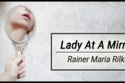 Lady At A Mirror by Rainer Maria Rilke