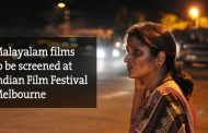 Malayalam films to be screened at Indian Film Festival Melbourne