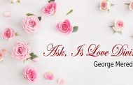 Ask, Is Love Divine by George Meredith