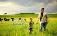 My Son The Man by Sharon Olds