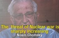 The  threat of Nuclear war is sharply increasing – Noam Chomsky