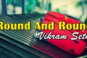 Round And Round by Vikram Seth