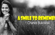 A Smile To Remember by Charles Bukowski