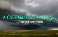 A Cloud Withdrew From The Sky by Emily Dickinson