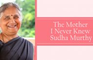 The Mother I Never Knew by Sudha Murthy