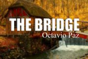 The Bridge by Octavio Paz