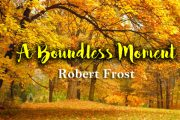 A Boundless Moment by Robert Frost