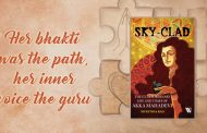SKY- CLAD: The Extraordinary Life and Times of Akka Mahadevi by Mukunda Rao