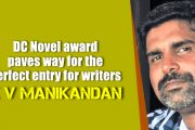 K V Manikandan on DC Novel Award