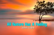 All Nature Has A Feeling by John Clare