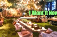 I Want It Now by Roald Dahl