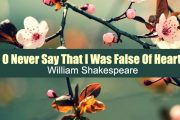 O Never Say That I Was False Of Heart by William Shakespeare