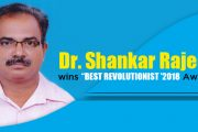 "Dr. Shankar Rajeev wins ""BEST REVOLUTIONIST '2018 Award"""