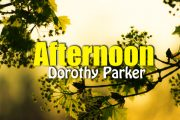 Afternoon by Dorothy Parker