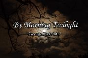 By Morning Twilight by George Meredith