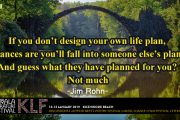 """If you don't design your own life plan, chances are you'll fall into someone else's plan…"""