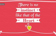 There is no instinct like that of the heart
