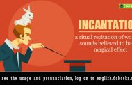 Word of the Day- Incantation