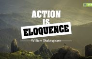 """Action is eloquence"""