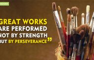 """Great works are  not performed by strength but by perseverance."""