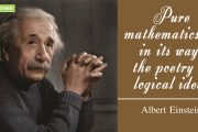 """Pure mathematics is, in its way, the poetry of logical ideas."""
