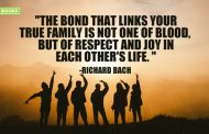 """The bond that links your true family is not one of blood,  but of respect and joy in each other's life. """