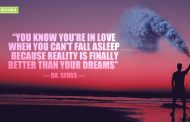 """You know you're in love when you can't fall asleep because reality is finally better than your dreams."""