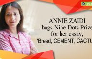 Annie Zaidi bags Nine Dots Prize for her essay, 'Bread, Cement, Cactus'