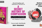 Book Reading and Interactive Session on A SECRET HISTORY OF COMPASSION by Paul Zacharia