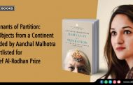 Remnants of Partition by Aanchal Malhotra Shortlisted for Nayef Al-Rodhan Prize