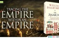The Anarchy: The East India Company, Corporate Violence, and the Pillage of an Empire by William Dalrymple