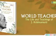 WORLD TEACHER: The Life And Teachings Of J Krishnamurti