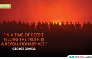 """In a time of deceit telling the truth is a revolutionary act."""