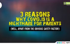 3 REASONS WHY COVID-19 IS A NIGHTMARE FOR PARENTS
