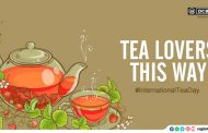 Tea Lovers This Way: 10 Tea Facts on International Tea Day