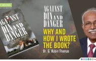 Against Din and Danger: Why and How I Wrote the Book? by Dr. G. Rubin Thomas