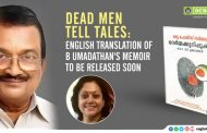 Dead Men Tell Tales: English translation of B. Umadathan's memoir to be released soon